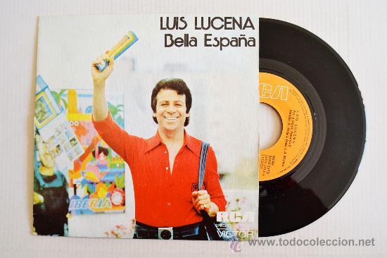 LUIS LUCENA - BELLA ESPAÑA/LA FIESTA DE BLAS ¡¡NUEVO!! (RCA SINGLE 1974) ESPAÑA (Música - Discos - Singles Vinilo - Solistas Españoles de los 70 a la actualidad)
