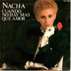 Discos de vinilo: NACHA GUEVARA - CUANDO NO HAY MÁS QUE AMOR - SINGLE HISPAVOX - 45-2185 - SPAIN 1981 - SI-*2. Lote 26207523