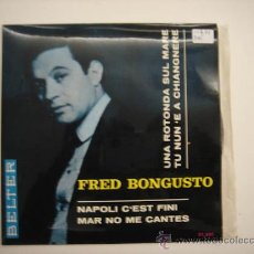 Discos de vinilo: SINGLE FRED BONGUSTO. Lote 34229274