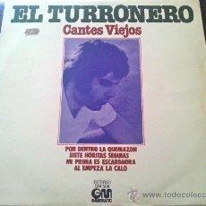 Discos de vinilo: EL TURRONERO, CANTES VIEJOS - LP. Lote 34234923