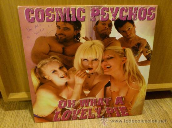 COSMIC PSYCHOS OH WHAT A LOVELY PIE LP VINILO GARAGE PUNK FIRMADO (Música - Discos - LP Vinilo - Pop - Rock Extranjero de los 90 a la actualidad)