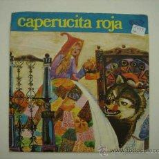 Discos de vinilo: SINGLE CAPERUCITA ROJA, CUENTO. Lote 34244069