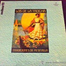 Discos de vinilo: LOS DE LA TROCHA, TRADICIONES DE MI SEVILLA - SEVILLANAS - LP. Lote 34254535