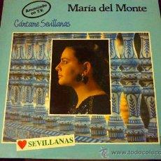 Discos de vinilo: MARÍA DEL MONTE, CÁNTAME SEVILLANAS - LP. Lote 34254580