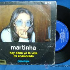 Discos de vinilo: - MARTINHA - HOY DARÍA YO LA VIDA / MI ENAMORADO - COPACABANA 1971. Lote 34307678