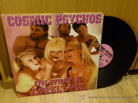 Discos de vinilo: Cosmic psychos Oh what a lovely pie lp vinilo Garage Punk Firmado - Foto 2 - 34241609