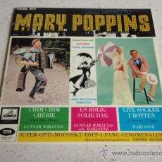 Discos de vinilo: MARY POPPINS ( CHIM CHIM CHÉRIE - SUPER-OPTI-MOPSISKT-TOPP-I-PANG-FENOMENALISKT - LITE SOCKER I BOTT. Lote 34271558