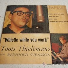 Discos de vinilo: TOOTS THIELEMANS (WHISTLE WHILE YOU WORK - CARRY ME BACK TO OLD VIRGINIA - THE BLUES AND I - SECRET. Lote 34271598
