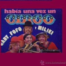 Discos de vinilo: HABIA UNA VEZ UN CIRCO LP GABY,FOFO Y MILIKI CON FOFITO 1973 MOVIEPLAY CARPETA DOBLE. Lote 18742017