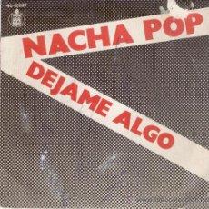 Discos de vinilo: NACHA POP - DEJAME ALGO - ERES TAN TRISTE - SG SPAIN 1981 - VG / VG++. Lote 34291421