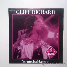 Discos de vinilo: SINGLE, CLIFF RICHARD, NO NOS HABLAMOS, REFLEJO 1979, EXCELENTE ESTADO. Lote 34299055