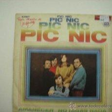 Discos de vinilo: SINGLE PIC NIC. Lote 34306163