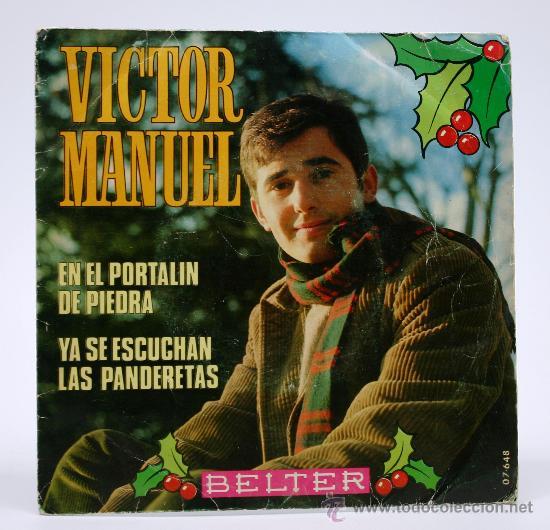 VICTOR MANUEL. EN EL PORTALIN DE PIEDRA Y YA SE ESCUCHAN LAS PANDERETAS. SINGLE BELTER 1969 (Música - Discos - Singles Vinilo - Cantautores Españoles)