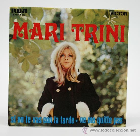 MARI TRINI. SI NO TE VAS CON LA TARDE - NE ME QUITTE PAS. SG RCA 1968. (Música - Discos - Singles Vinilo - Cantautores Españoles)