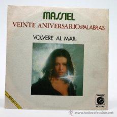 Discos de vinilo: MASSIEL. VEINTE ANIVERSARIO. PALABRAS - VOLVERÉ AL MAR. SINGLE. NOVOLA 1971.. Lote 34311177