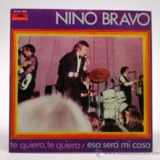 Discos de vinilo: NINO BRAVO. TE QUIERO, TE QUIERO - ESA SERÁ MI CASA. SINGLE. POLYDOR 1970.. Lote 34312690