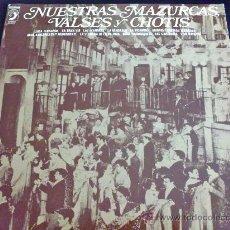 Discos de vinilo: NUESTRAS MAZURCAS, VALSES Y CHOTIS - DIRECTOR: J. CASAS AUGÉ. Lote 34348132