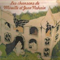 Discos de vinilo: DOBLE LP LES CHANSONS DE MIREILLE ET JEAN NOHAIN ( 32 CHANSONS ) . Lote 34348193