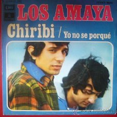 Discos de vinilo: SINGLE LOS AMAYA CHIRIBI YO NO SE PORQUE EMI ODEON 1974. Lote 34374308