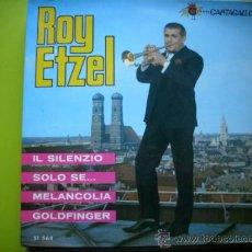 Discos de vinilo: ROY ETZEL / IL SILENZIO / MELANCOLIA / GOLDFINGER / SOLO SE (EP 65) PEPETO. Lote 34405916