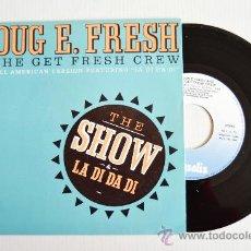Discos de vinilo: DOUG E. FRESH & THE GET FRESH CREW - THE SHOW ¡¡NUEVO!! (CHRYSALIS SINGLE 1985) ESPAÑA. Lote 34381717