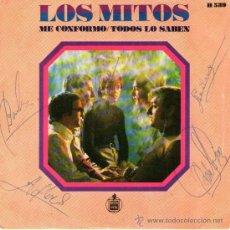 Discos de vinilo: LOS MITOS - SINGLE VINILO 7'' - AUTOGRAFIADO - EDITADO EN ESPAÑA - ME CONFORMO + 1 - HISPAVOX 1969. Lote 34389594