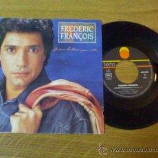 Discos de vinilo: FREDERIC FRANCOIS /JE ME BATTRAI POUR ELLE/ LA VIE EST UNE CANZONETTA. 1991. Lote 34400490
