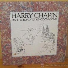 Discos de vinilo: HARRY CHAPIN - ON THE ROAD TO KINGDOM COME U S A - ELEKTRA - 1976. Lote 34399119