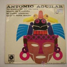 Discos de vinilo: SINGLE ANTONIO AGUILAR. Lote 34418557