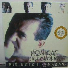 Discos de vinilo: MIKIMOTO AND LA MADAM - MONIQUE L'ALCOHOLIQUE - MAXI - PDI 1991. Lote 34423042