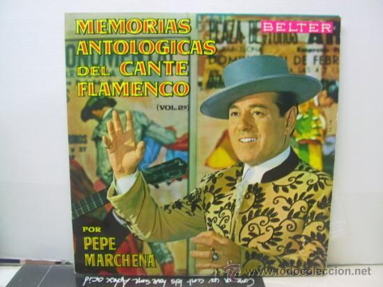 PEPE MARCHENA - MEMORIAS ANTOLOGICAS DEL CANTE FLAMENCO - BELTER 1963 (Música - Discos - LP Vinilo - Flamenco, Canción española y Cuplé)