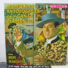 Discos de vinilo: PEPE MARCHENA - MEMORIAS ANTOLOGICAS DEL CANTE FLAMENCO - BELTER 1963. Lote 34427234