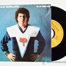 Discos de vinilo: ADRIANO PAPPALARDO - NO ME DEJES MÁS/TODO NORMAL ¡¡NUEVO!! (RCA SINGLE 1980) ESPAÑA. Lote 34429084