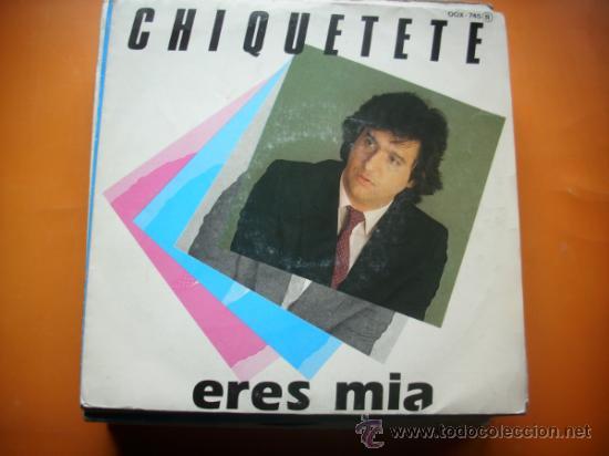 ANTONIO CORTES CHIQUETETE / ERES MIA / DOS EN UNO (SINGLE 85) PEPETO (Música - Discos - Singles Vinilo - Flamenco, Canción española y Cuplé)