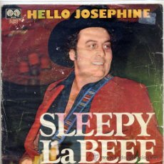 Discos de vinilo: SLEEPY LABEEF / HELLO JOSEPHINE / HEY GOOD LOOKING (SINGLE 1979). Lote 34440442