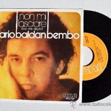 Discos de vinilo: DARIO BALDAN BEMBO - NON MI LASCIARE/VIAGGIO ¡¡NUEVO!! (RCA SINGLE 1978) ESPAÑA. Lote 34446206