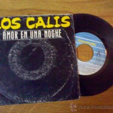 Discos de vinilo: LOS CALIS ..AMOR EN UNA NOCHE..Y VERÁS.. Lote 34446530