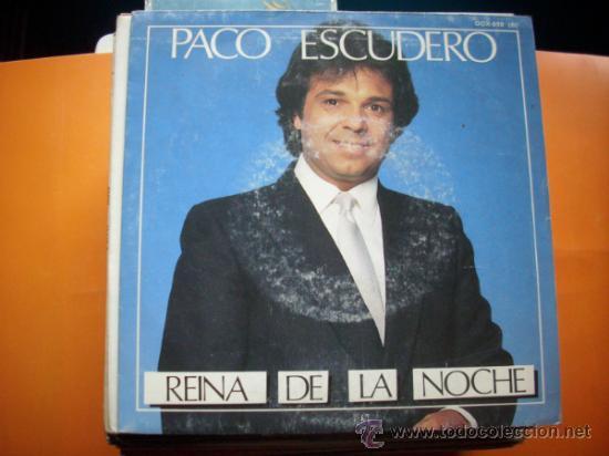 PACO ESCUDERO. REINA DE LA NOCHE +TU ERES PALOMA Y YO HALCON SINGLE .PROMO.1986. PEPETO (Música - Discos - Singles Vinilo - Flamenco, Canción española y Cuplé)