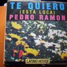 Discos de vinilo: PEDRO RAMON - TE QUIERO (ESTA LOCA) - SINGLE CBS 1990 PROMO- LATINO HOUSE. Lote 34449033