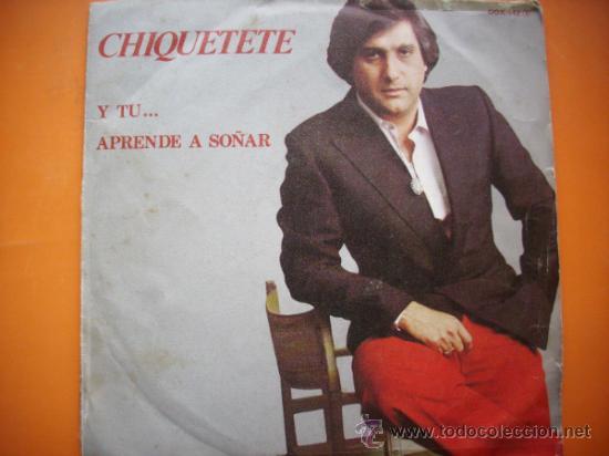 CHIQUETETE, APRENDE A SOÑAR / Y TU..., ZAFIRO 1982 SINGLE PEPETO (Música - Discos - Singles Vinilo - Flamenco, Canción española y Cuplé)