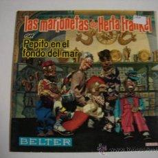 Discos de vinilo: SINGLE LAS MARIONETAS DE HERTA FRANKEL, PEPITO EN EL FONDO DEL MAR. Lote 34450853