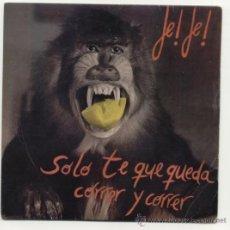 Discos de vinilo: JE JE SÓLO TE QUEDA CORRER Y CORRER 45 RPM PROMO. Lote 34449276