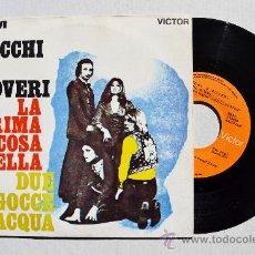 Discos de vinilo: RICCHI E POVERI - LA PRIMA COSA BELLA/DUE GOCCE D'ACQUA ¡¡NUEVO!! (NOVOLA SINGLE 1970) ESPAÑA. Lote 34459795