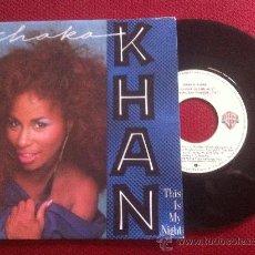"Discos de vinilo: 7""SINGLE - CHAKA KHAN - THIS IS MY NIGHT-PROMO. Lote 34475400"