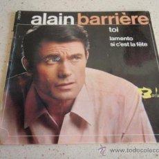 Discos de vinilo: ALAIN BARRIÈRE ( TOI - LAMENTO - SI C'EST LA FÊTE ) FRANCE EP45 BARCLAY. Lote 34481407