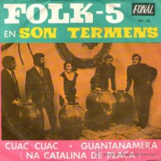 "Discos de vinilo: FOLK 5 - SINGLE VINILO 7"" - EDITADO EN ESPAÑA - NA CATALINA DE PLAÇA + GUANTANAMERA - FONAL 1970. Lote 34486916"