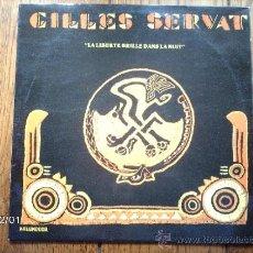 Discos de vinilo: GILES SERVAT - LA LIBERTE BRILLE DANS LA NUIT . Lote 34507765