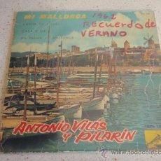 Discos de vinilo: ANTONIO VILAS Y PILARIN ( EN PALMA DE MALLORCA - CALA D'OR - CARITA DE ANGEL - MI MALLORCA ) EP45. Lote 34501782