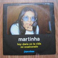 Discos de vinilo: MARTINHA - HOY DARÍA YO LA VIDA + 1 - SG 1972 - CARPETA VG+ VINILO VG+. Lote 34524219