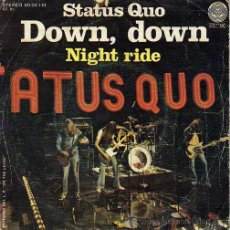 Discos de vinilo: STATUS QUO 7' SG DOWN, DOWN + NIGHT RIDE, SPANISH EDIT. Lote 34549882